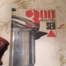 Libros de segunda mano: ANTIGUO LIBRO 300 RECETAS SEB DE COCINA DE OLLA A PRESION MARCA SEB AÑOS 60-70. Lote 176806405