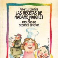 Libros de segunda mano: ROBERT J. COURTINE. LAS RECETAS DE MADAME MAIGRET. PRÓLOGO GEORGES SIMENON. EDICIONES B 1988. Lote 48737420