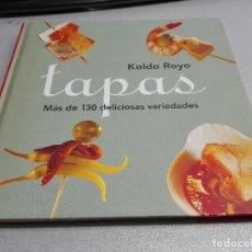 Libros de segunda mano: TAPAS, MÁS DE 130 DELICIOSAS VARIEDADES / KOLDO ROYO / CÍRCULO DE LECTORES. Lote 98569651