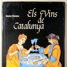 Libros de segunda mano: CIURANA, JAUME - ELS VINS DE CATALUNYA - BARCELONA 1979 - MOLT IL·LUSTRAT. Lote 98930887