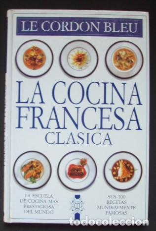 La Cocina Francesa Clásica Le Cordon Bleu Comprar Libros De Cocina Y Gastronomía En Todocoleccion 97028964