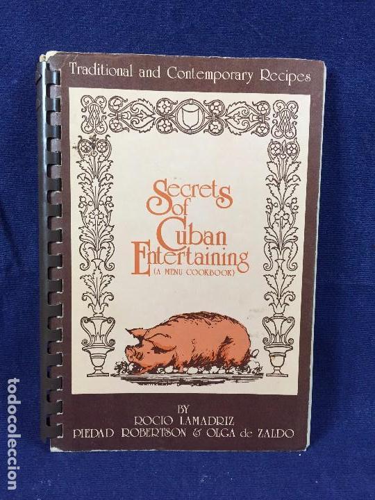 LIBRO COCINA SECRETS OF CUBAN ENTERTAINING MENU COOKBOOK RECETAS RECIPES CUBANAS CUBA 2A ED 1981 (Libros de Segunda Mano - Cocina y Gastronomía)
