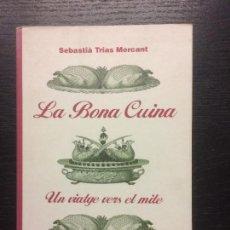 Libros de segunda mano: LA BONA CUINA, SEBASTIA TRIAS MERCANT. Lote 101086383