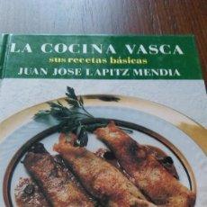 Libros de segunda mano: LA COCINA VASCA. SUS RECETAS BASICAS. JUAN JOSE LAPITZ MENDIA. Lote 101142355