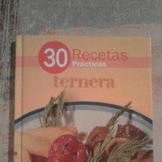 Libros de segunda mano: 30 RECETAS PRÁCTICAS. TERNERA - BIBLIOTECA LECTURAS. Lote 101163127