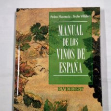 Libros de segunda mano: MANUAL DE LOS VINOS DE ESPAÑA. - PEDRO PLASENCIA TECLO VILLALON. TDK323. Lote 101272207