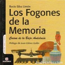 Libros de segunda mano: LOS FOGONES DE LA MEMORIA. COCINA DE LA BAJA ANDALUCIA SILVA LIMON, ROCIO. C-328. Lote 277039733
