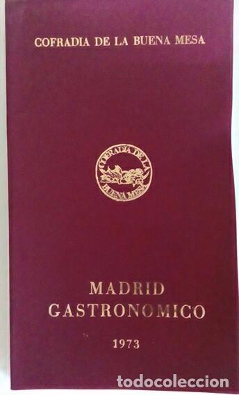 MADRID GASTRONÓMICO 1973. COFRADÍA DE LA BUENA MESA. (Cocina. Gastronomía.)