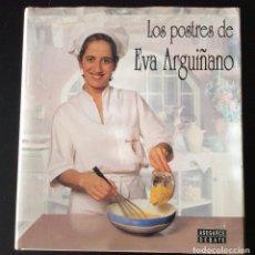 Libros de segunda mano: LOS POSTRES DE EVA ARGUIÑANO - EVA ARGUIÑANO. Lote 102024915