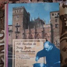 Libros de segunda mano: 100 RECETAS DE FRAY JUAN DE GUADALUPE. EXCELENTE ESTADO. TAPA DURA.. Lote 102060827