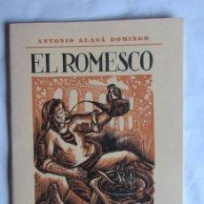 Libri di seconda mano: EL ROMESCO. EL GRAN GUISO MARINERO TARRACONENSE. ANTONIO ALASÁ DOMINGO 1974. Lote 102540659