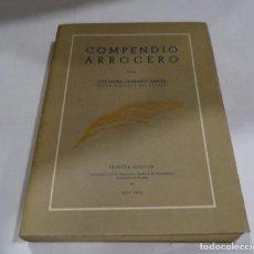 Libros de segunda mano: COMPENDIO ARROCERO: COLECCIÓN DE ESTUDIOS, NOTICIAS... CARRASCO GARCÍA. 1952 1ª EDICCIÓN. Lote 103077219