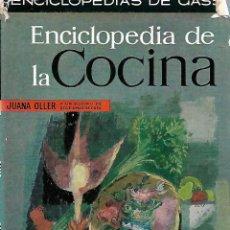Libros de segunda mano: ENCICLOPEDIA DE LA COCINA. JUAN OLLER. ENCICLOPEDIAS DE GASSÓ. DE GASSÓ HNOS. EDITORES 1962. Lote 208315307