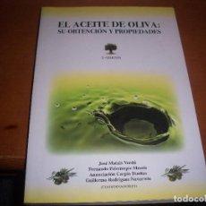 Libros de segunda mano: EL ACEITE DE OLIVA, SU OBTENCION Y PROPIEDADES. 3º EDICION FUNDACION DEL OLIVAR 2009. 174 PPS.. Lote 103724331