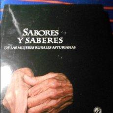 Libros de segunda mano: SABORES Y SABERES DE LAS MUJERES RURALES ASTURIANAS. ASOCIACION DE MUJERES CAMPESINAS DE ASTURIAS. E. Lote 103786235