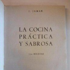 Libros de segunda mano: J. JAMAR. LA COCINA PRACTICA Y SABROSA. 770 RECETAS. AFRODISIO AGUADO. Lote 103914791