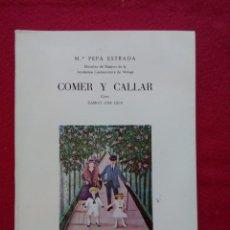 Libros de segunda mano: COCINA COMER Y CALLAR 22 CMS 600 GRS DEDICATORIA AUTOGRAFA DE LA AUTORA 228 PGS 1992. Lote 103923147