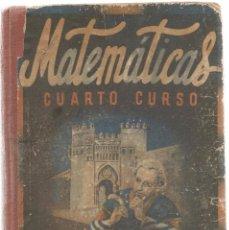 Libros de segunda mano - MATEMÁTICAS. CUARTO CURSO. EDITORIAL LUIS VIVES. 1952. (Z/2) - 103950175