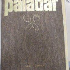 Libros de segunda mano: PALADAR. 4 TOMOS. EDITORIAL CODEX. CUADERNILLOS. VER FOTOS. Lote 104863867