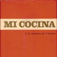 Libros de segunda mano: MI COCINA A LA MANERA DE CARACAS ARVIANDO SCANNONE. Lote 105628079