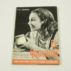 Libros de segunda mano: EL YOGHOURT, UNA VALIOSA AYUDA PARA LA SALUD, 1969, P. E. NORRIS, REUS S.A. 13,5X18,5CM. Lote 105792767