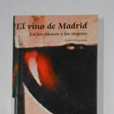 Libros de segunda mano: EL VINO DE MADRID - . EN LOS CLASICOS Y LOS VIAJEROS - PLASENCIA, PEDRO. TDK329. Lote 106001927