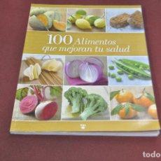 Libros de segunda mano: 100 ALIMENTOS QUE MEJORAN TU SALUD - RBA - CUB. Lote 106007071