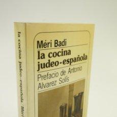 Libros de segunda mano: LA COCINA JUDEO-ESPAÑOLA, MÉRI BADI, 1985, MUCHNIK EDITORES. 12,5X19,5CM. Lote 106045595