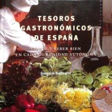Libros de segunda mano: TESOROS GASTRONÓMICOS DE ESPAÑA. COMER Y BEBER BIEN EN CADA COMUNIDAD AUTÓNOMA. Lote 106139314