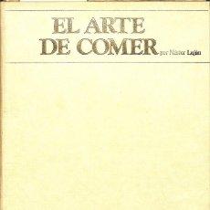 Libros de segunda mano: EL ARTE DE COMER NESTOR LUJAN.. Lote 106141908