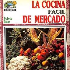 Libros de segunda mano: LA COCINA FÁCIL DE MERCADO.. Lote 106143967