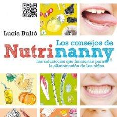 Libros de segunda mano: LOS CONSEJOS DE NUTRINANNY. LAS SOLUCIONES QUE FUNCIONAN PARA LA ALIMENTACIÓN DE LOS NIÑOS. Lote 106144382
