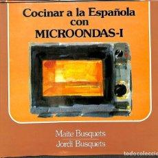 Libros de segunda mano: COCINAR A LA ESPAÑOLA CON MICROONDAS.. Lote 106145946