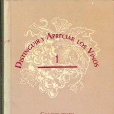 Libros de segunda mano: DISTINGUIR Y APRECIAR LOS VINOS.. Lote 106147044