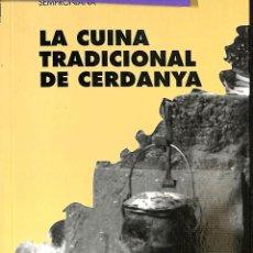 Libros de segunda mano: LA CUINA TRADICIONAL DE CERDANYA (CATALÁN).. Lote 106148348