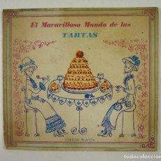 Libros de segunda mano: EL MARAVILLOSO MUNDO DE LAS TARTAS, 1967, GALLINA BLANCA, BARCELONA. 20,5X19CM. Lote 106989667