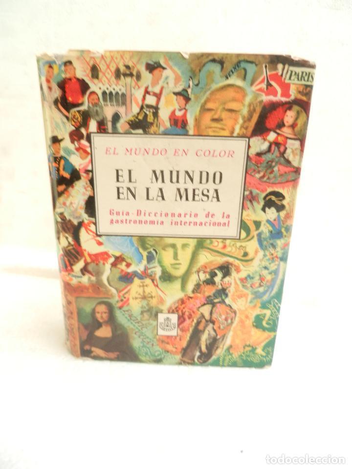 EL MUNDO EN LA MESA GUIA -DICCIONARIO DE LA GASTRONOMIA INTERNACIONAL DORÉ  OGRIZEK MADRID 1961.ILUST