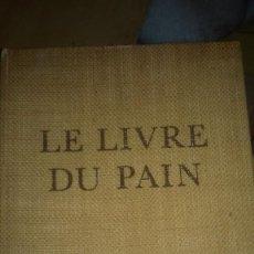 Libros de segunda mano: LE LIVRE DU PAIN. HISTOIRE ET GASTRONOMIE, POR MONTANDON JACQUES, EDITA LAUSANNE (1974). Lote 107674511