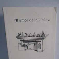 Libros de segunda mano: AL AMOR DE LA LUMBRE. ASOCIACION ACEPAR AULA DE ADULTOS DE RIBERA DEL FRESNO. 2009.. Lote 108435575
