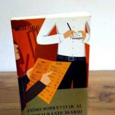 Libros de segunda mano: CÓMO SOBREVIVIR AL RESTAURANTE DIARIO. CARLAS ANGELAST. DEBOLSILLO. 1 ª ED. 2006.. Lote 108760451