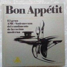 Libros de segunda mano: BON APPETIT- EL GRAN VADEMECUM DEL CONDIMENTO DE LA COCINA MODERNA. Lote 108868643