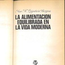 Libros de segunda mano: LA ALIMENTACIÓN EQUILIBRADA EN LA VIDA MODERNA. ANA Mª LAJUSTICIA BERGASA. Lote 108872123
