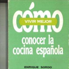 Libros de segunda mano: CÓMO CONOCER LA COCINA ESPAÑOLA. ENRIQUE SORDO. Lote 108872359