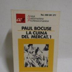 Libros de segunda mano: PAUL BOCUSE LA CUINA DEL MERCAT (1) EN CATALA LLIBRES A MÀ HOMENATGE A ALFRED GUÉROT ANY 1986 . Lote 109209379