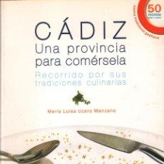 Libros de segunda mano: CADIZ UNA PROVINCIA PARA COMERSELA. - MARIA LUISA UCERO MANZANO / MUNDI-2955. Lote 109348275