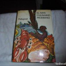 Libros de segunda mano: EL ARTE CULINARIO MODERNO.EL PELLAPRAT DEL SIGLO XX.EDITORIAL DANTE 1982.-3ª EDICION. Lote 109621307