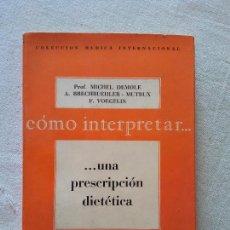 Livres d'occasion: HOS. COMO INTERPRETAR UNA PRESCRIPCIOON DIETETICA. DAIMON, MANUEL TAMAYO. Lote 109817283