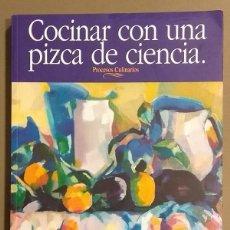 Libros de segunda mano: COCINAR CON UNA PIZCA DE CIENCIA. PROCESOS CULINARIOS. JOAQUÍN PÉREZ CONESA. IJK EDITORES 1998. 29CM. Lote 162640021