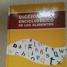 Libros de segunda mano: DICCIONARIO ENCICLOPÉDICO DE LOS ALIMENTOS. CARLOS RODRÍGUEZ LARA. Lote 110089075