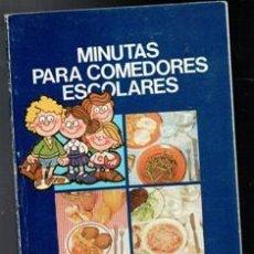 Libros de segunda mano: MINUTAS PARA COMEDORES ESCOLARES. Lote 110093803